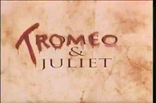 TROMEO& JULIET