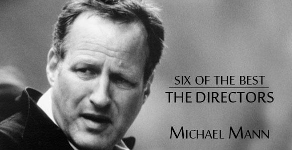 six-of-the-best-michael-mann